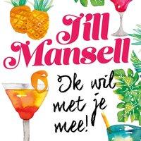 Ik wil met je mee - Jill Mansell