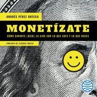 Monetízate - Andrés Pérez Ortega