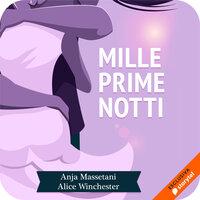 Mille prime notti - Alice Winchester, Anja Massetani