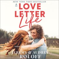 A Love Letter Life - Jeremy Roloff, Audrey Roloff