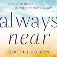 Always Near - Robert J. Morgan