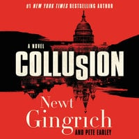 Collusion - Newt Gingrich,Pete Earley