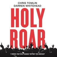 Holy Roar - Chris Tomlin, Darren Whitehead