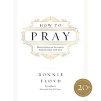 How to Pray - Ronnie Floyd