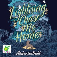 Lightning Chase Me Home - Amber Lee Dodd