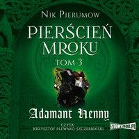Pierścień Mroku. Tom 3. Adamant Henny - Nik Pierumow