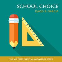 School Choice - David R. Garcia