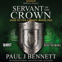 Servant of the Crown - Paul J Bennett