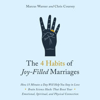 The 4 Habits of Joy Filled Marriages - Marcus Warner, Chris Coursey