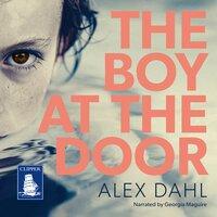 The Boy at the Door - Alex Dahl