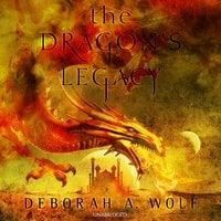 The Dragon's Legacy - Deborah A. Wolf