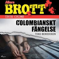 Colombianskt fängelse - Tine Bendixen