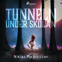Tunneln under skolan - Niklas Magnusson