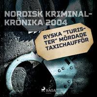 """Ryska """"turister"""" mördade taxichaufför - Diverse"""