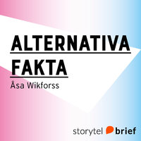 Alternativa fakta - Åsa Wikforss
