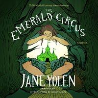 The Emerald Circus - Jane Yolen