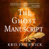 The Ghost Manuscript - Kris Frieswick