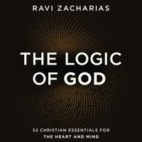 The Logic of God - Ravi Zacharias