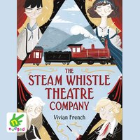 The Steam Whistle Theatre Company - Vivian French