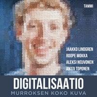 Digitalisaatio - Aleksi Neuvonen, Jaakko Lindgren, Roope Mokka, Antti Toponen