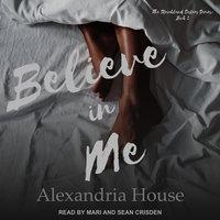 Believe in Me - Alexandria House