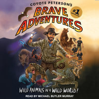 Coyote Peterson's Brave Adventures - Coyote Peterson