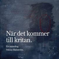 När det kommer till kritan - Niklas Rådström