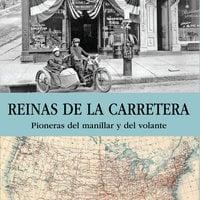 Reinas de la carretera. Pioneras del manillar y del volante - Pilar Tejera Osuna