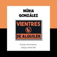 Vientres de alquiler - Nuria González