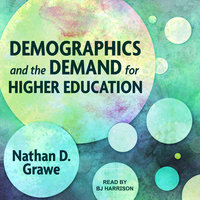 Demographics and the Demand for Higher Education - Nathan D. Grawe