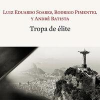 Tropa de élite - Luiz Eduardo Soares, Rodrigo Pimentel, André Batista