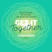 Get It Together - Lauren Berger