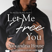 Let Me Free You - Alexandria House