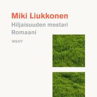 Hiljaisuuden mestari - Miki Liukkonen