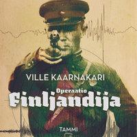 Operaatio Finljandija - Ville Kaarnakari