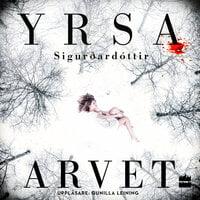 Arvet - Yrsa Sigurðardóttir