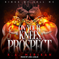 On Your Knees, Prospect - K.A. Merikan