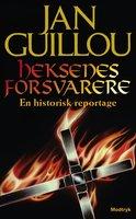 Heksenes forsvarer - Jan Guillou