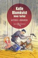 Kalle Blomkvist lever farligt - Astrid Lindgren