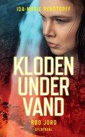 Kloden under vand 3 - Rød jord - Ida-Marie Rendtorff