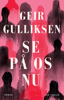 Se på os nu - Geir Gulliksen