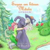 Sagan om häxan Märta - och om trollen och spöket - Stina Nilsson Bassell