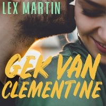 Gek van Clementine - Lex Martin