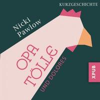 Opa Tölle und Dolores - Nicki Pawlow