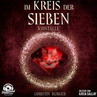 Im Kreis der Sieben - Band 3: Kristalle - Christin Burger