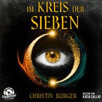 Im Kreis der Sieben - Band 1 - Christin Burger