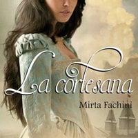 La cortesana - Mirta Fachini