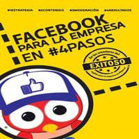 Facebook para la empresa en #4Pasos - Fernando Rojas Sánchez, Ricardo Sánchez Marchand
