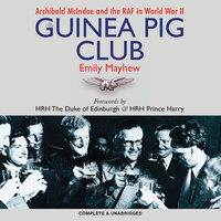The Guinea Pig Club - Emily Mayhew