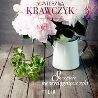 Szczęście na wyciągnięcie ręki - Agnieszka Krawczyk